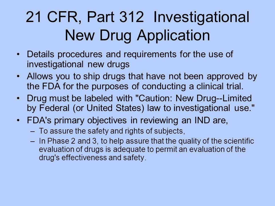 21 CFR, Part 312 Investigational New Drug Application