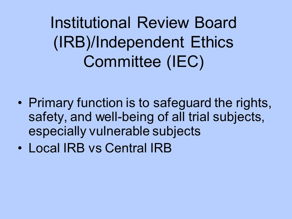 Institutional Review Board (IRB)/Independent Ethics Committee (IEC)