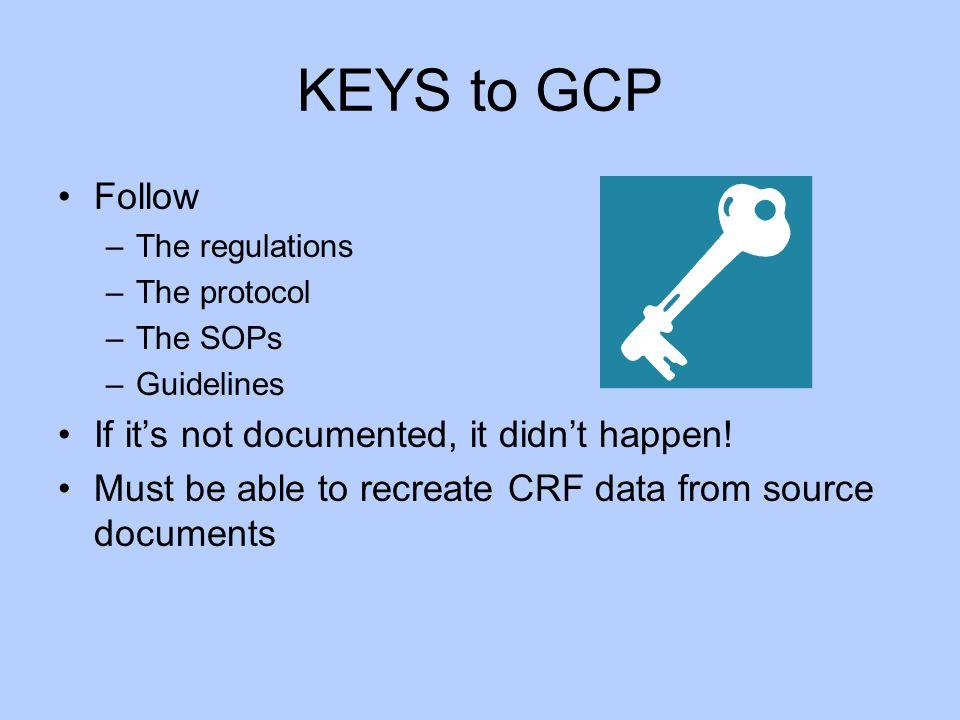 KEYS to GCP Follow If it's not documented, it didn't happen!