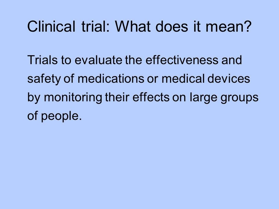 Clinical trial: What does it mean