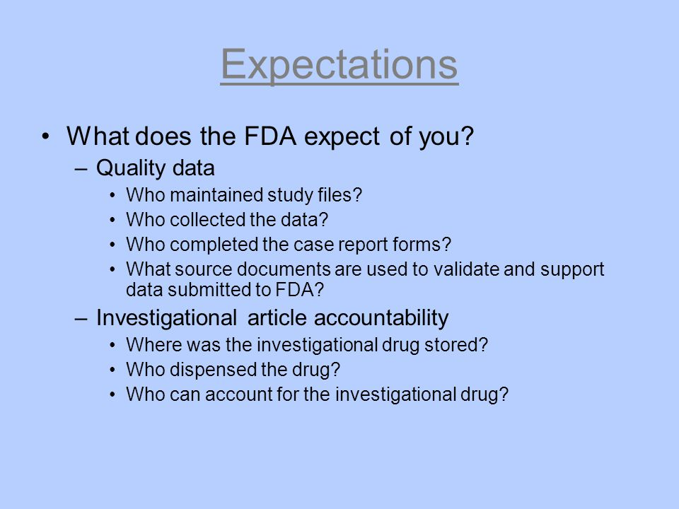 Expectations What does the FDA expect of you Quality data