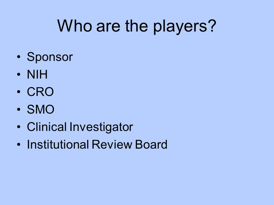 Who are the players Sponsor NIH CRO SMO Clinical Investigator