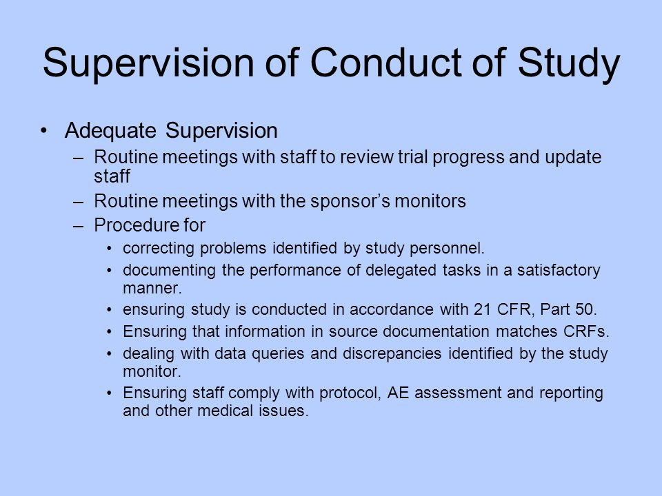 Supervision of Conduct of Study