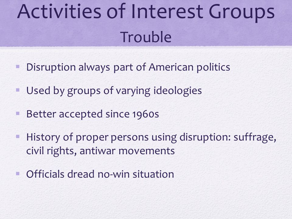 Activities of Interest Groups Trouble
