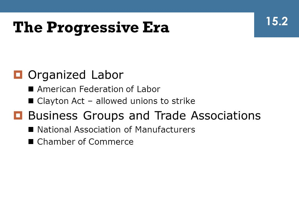 The Progressive Era 15.2 Organized Labor