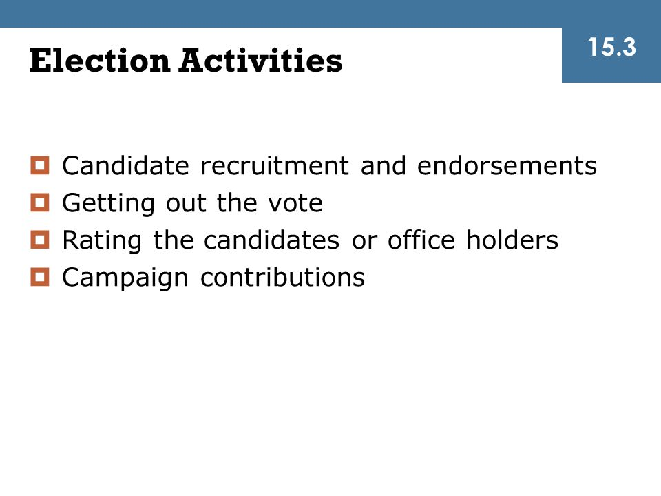 Election Activities 15.3 Candidate recruitment and endorsements