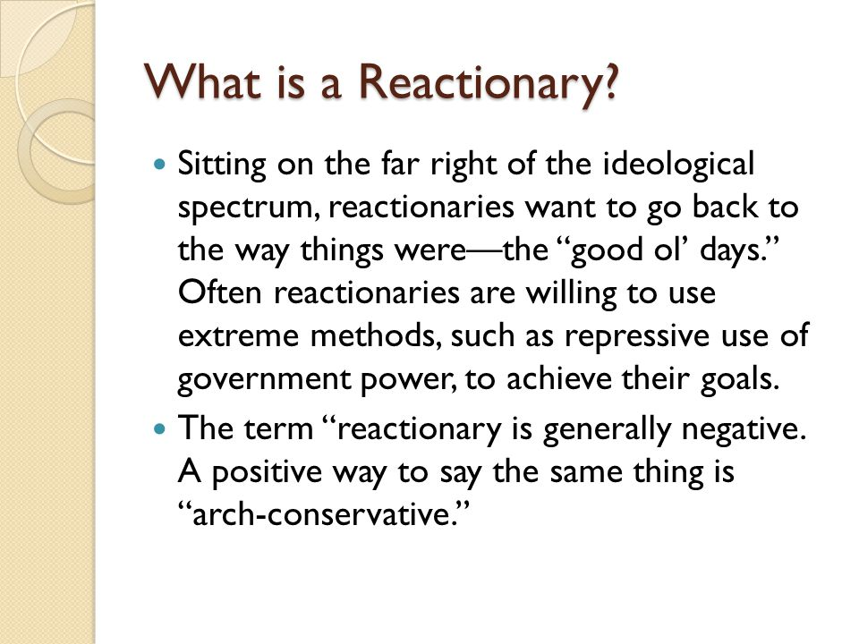 What is a Reactionary