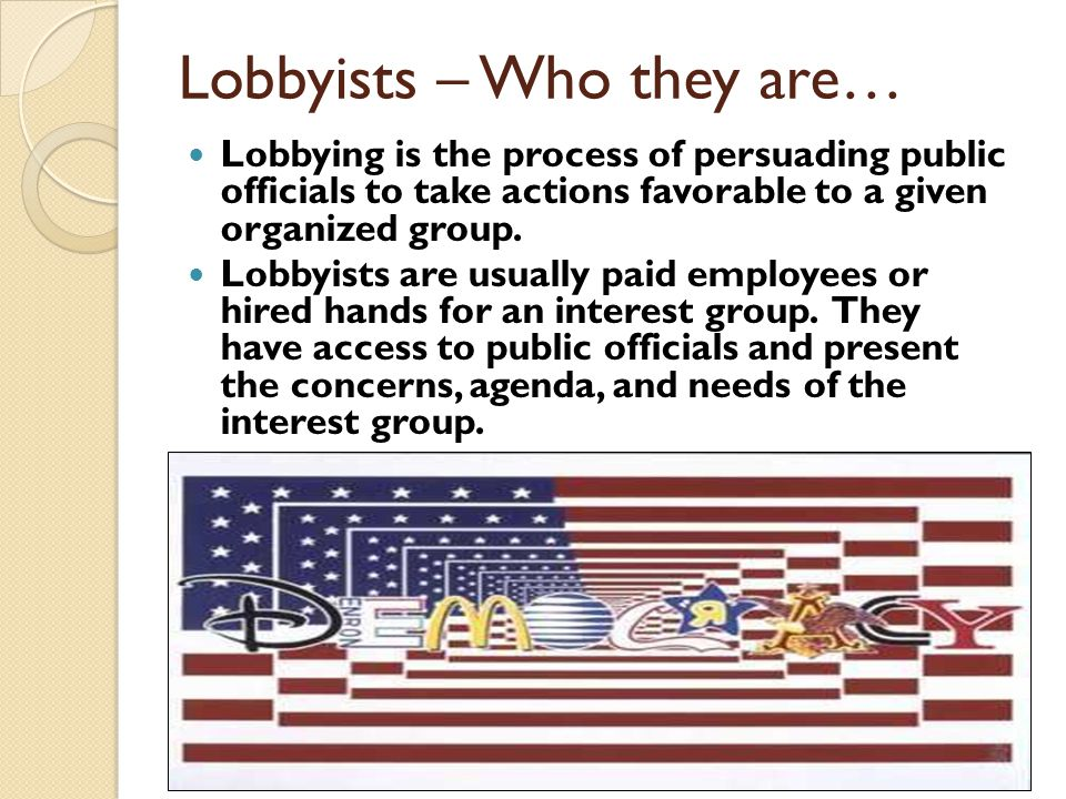 Lobbyists – Who they are…
