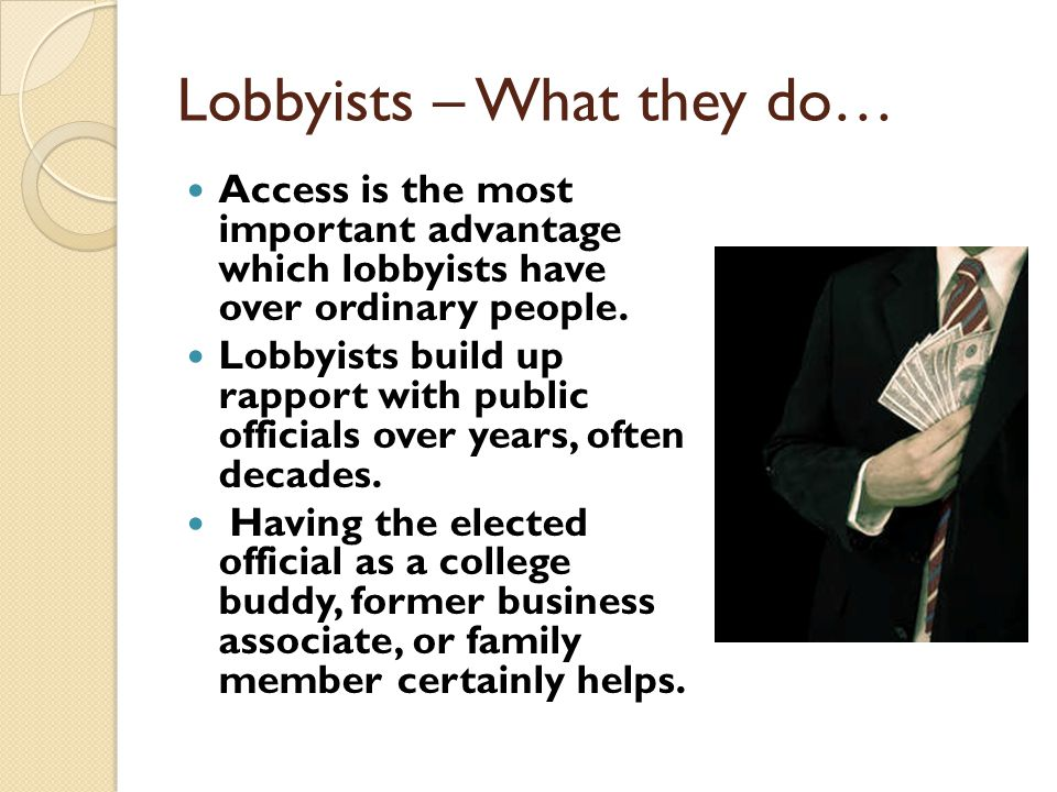 Lobbyists – What they do…