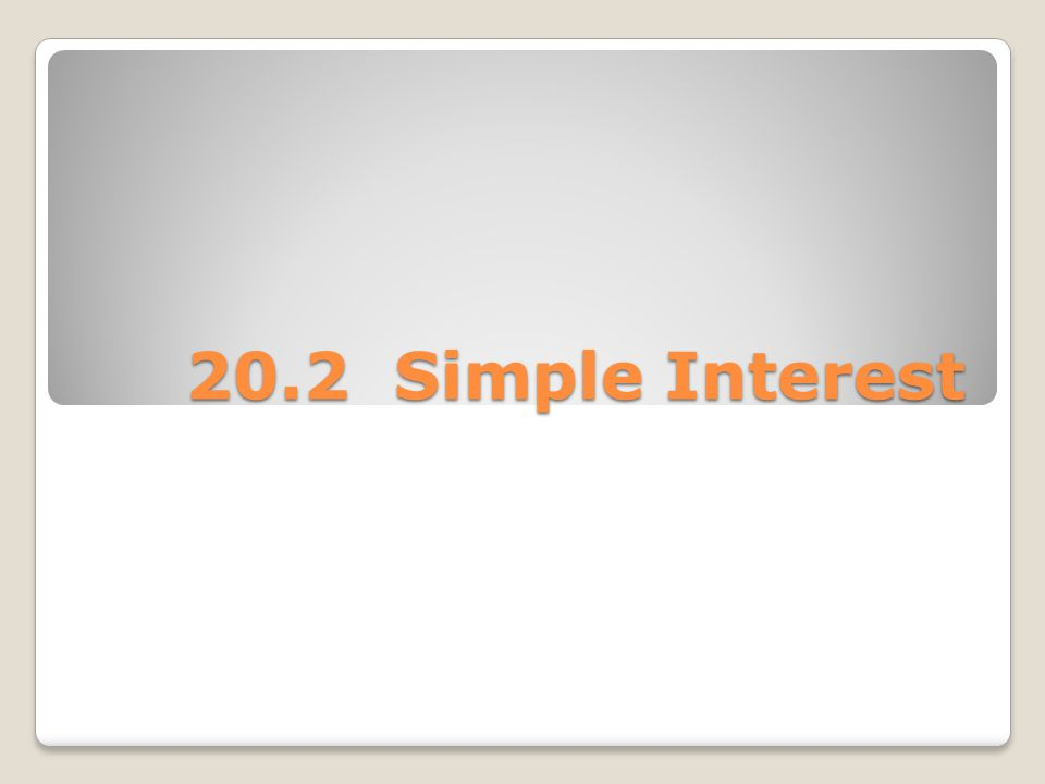 20.2 Simple Interest