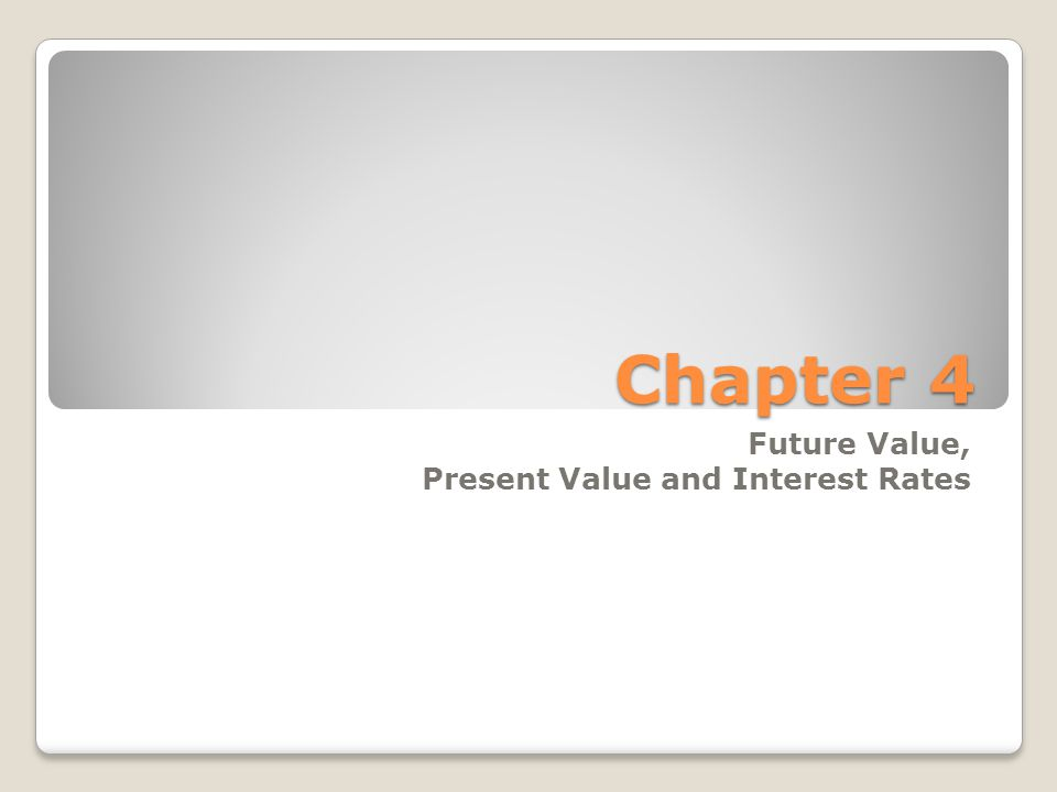 Future Value, Present Value and Interest Rates