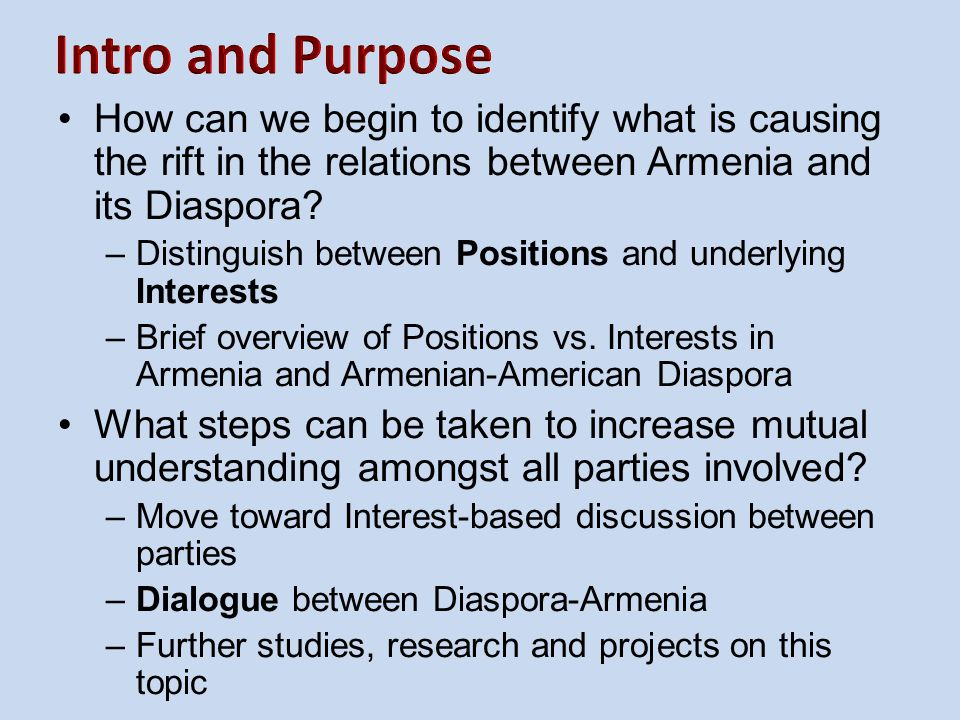 Intro and Purpose How can we begin to identify what is causing the rift in the relations between Armenia and its Diaspora