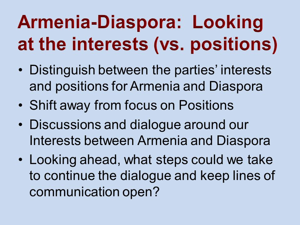 Armenia-Diaspora: Looking at the interests (vs. positions)