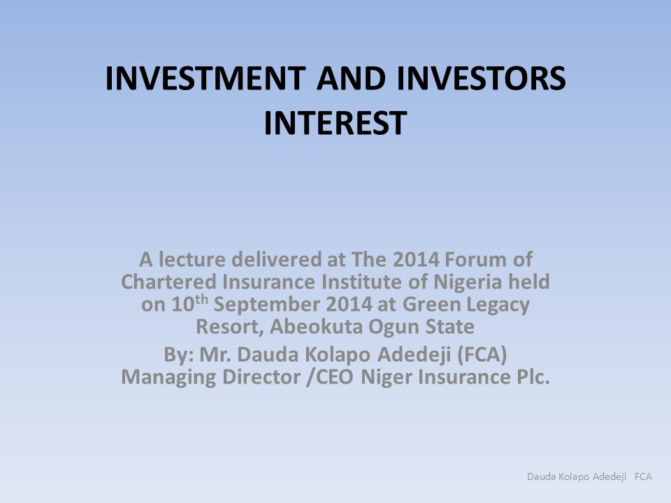 INVESTMENT AND INVESTORS INTEREST