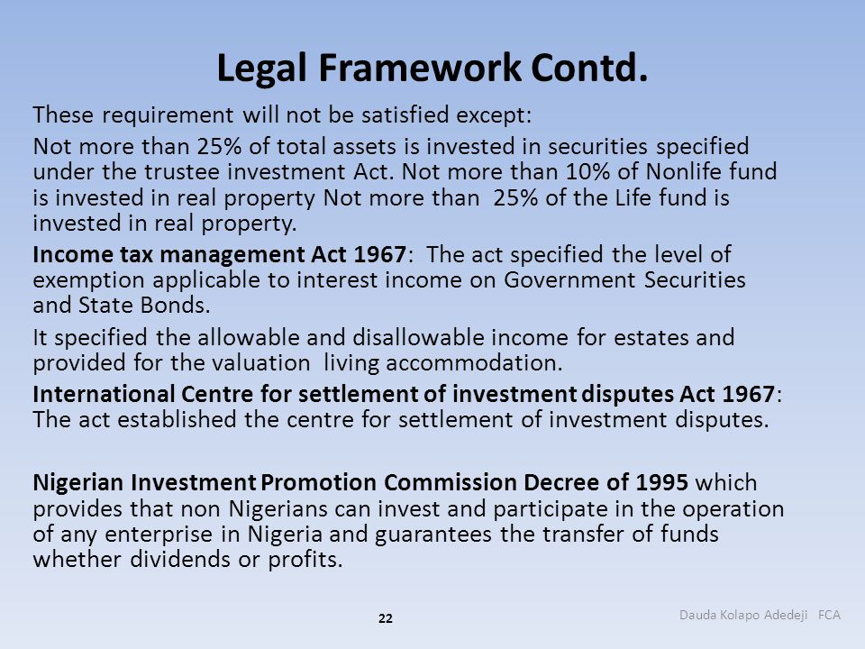 Legal Framework Contd. These requirement will not be satisfied except: