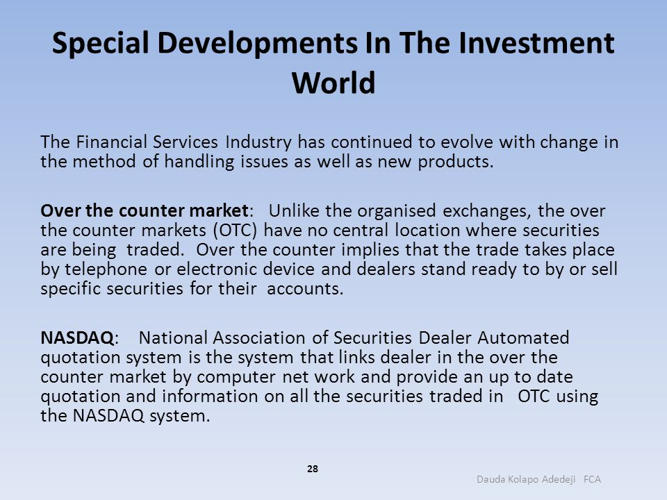 Special Developments In The Investment World