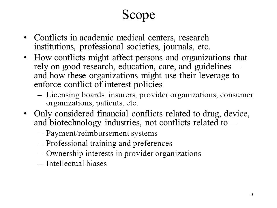 Scope Conflicts in academic medical centers, research institutions, professional societies, journals, etc.