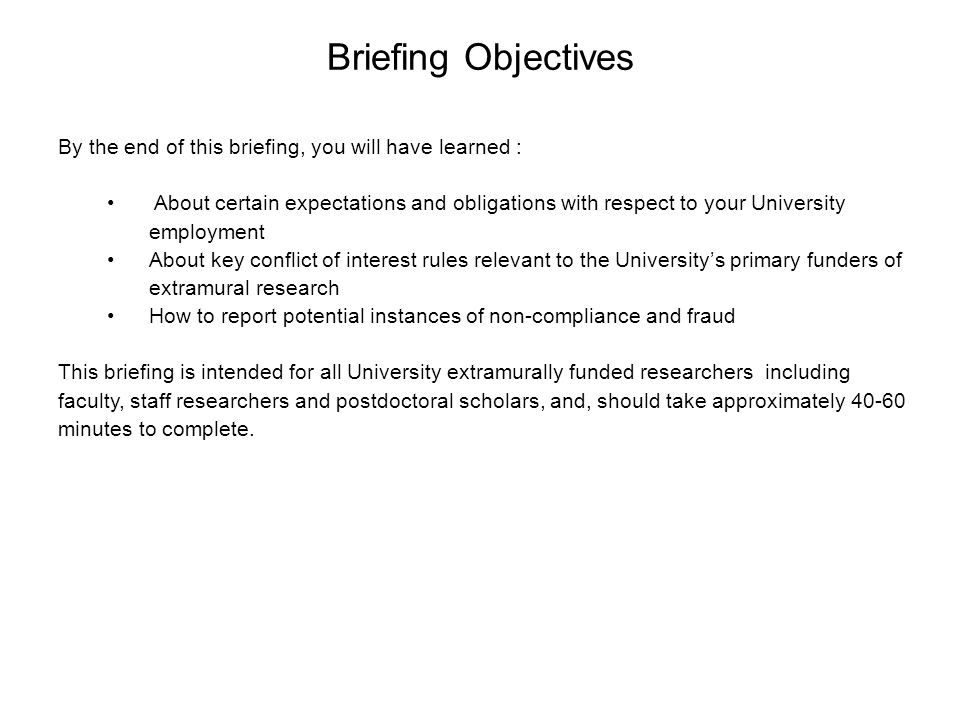 Briefing Objectives By the end of this briefing, you will have learned :