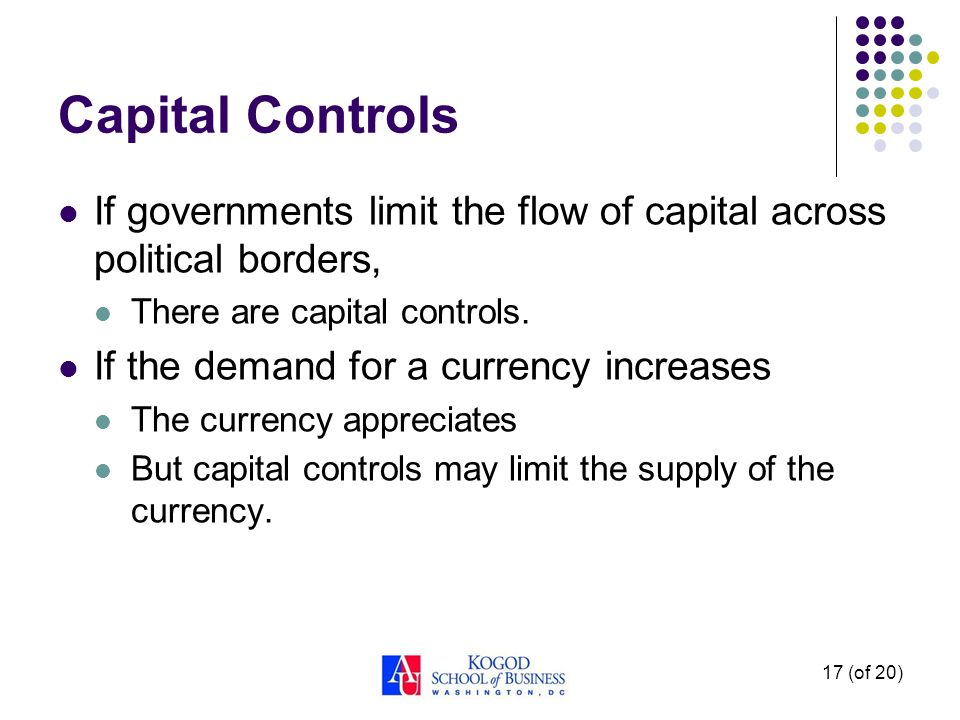 Capital Controls If governments limit the flow of capital across political borders, There are capital controls.