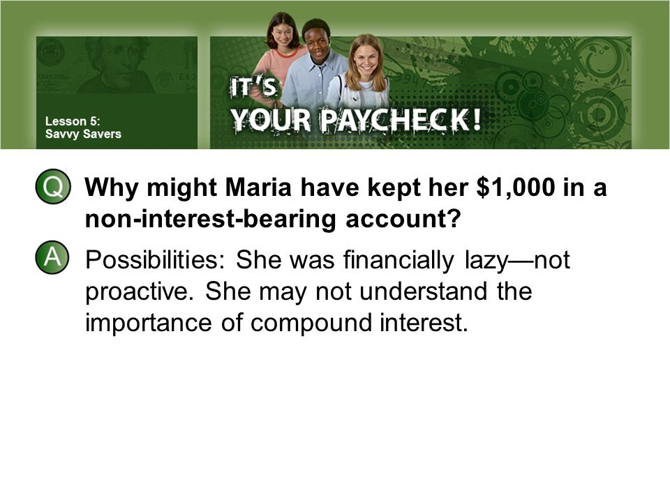 Why might Maria have kept her $1,000 in a non-interest-bearing account