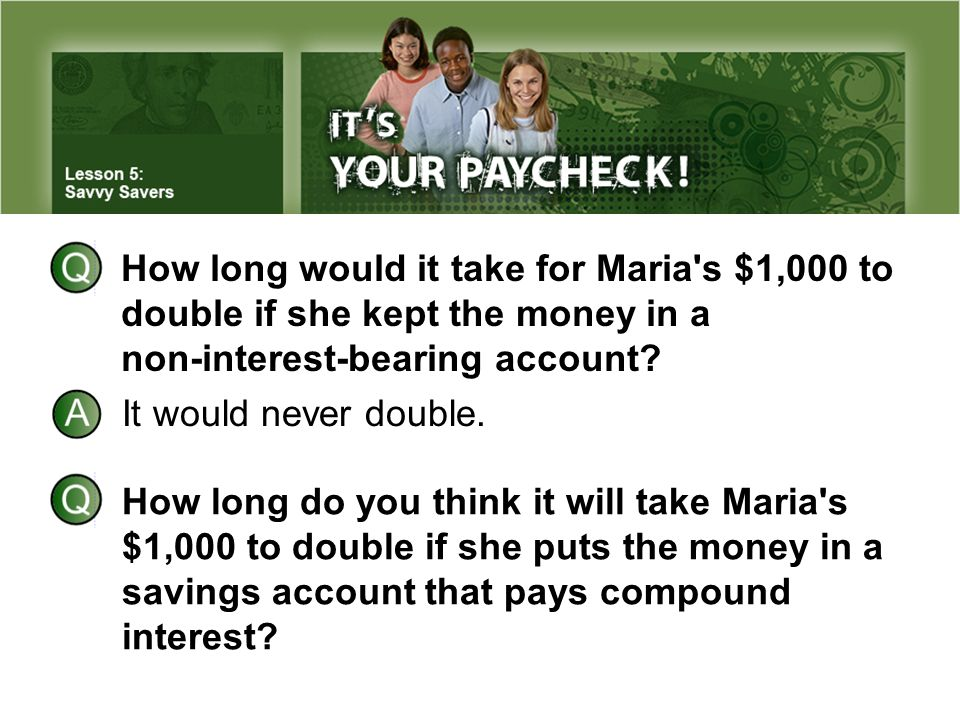 How long would it take for Maria s $1,000 to double if she kept the money in a