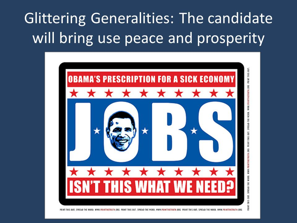 Glittering Generalities: The candidate will bring use peace and prosperity