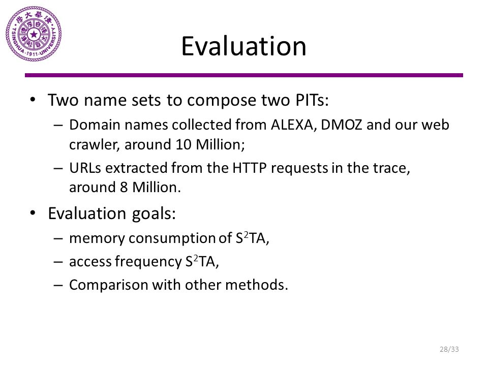 Evaluation Two name sets to compose two PITs: Evaluation goals: