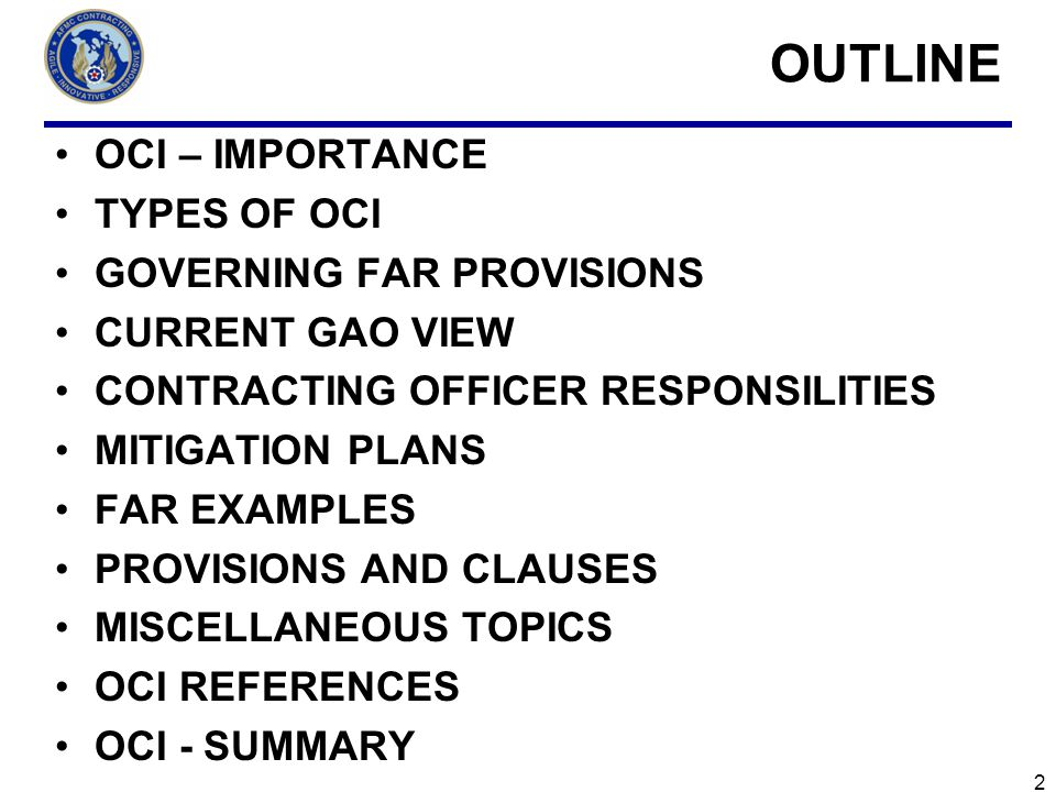 OUTLINE OCI – IMPORTANCE TYPES OF OCI GOVERNING FAR PROVISIONS