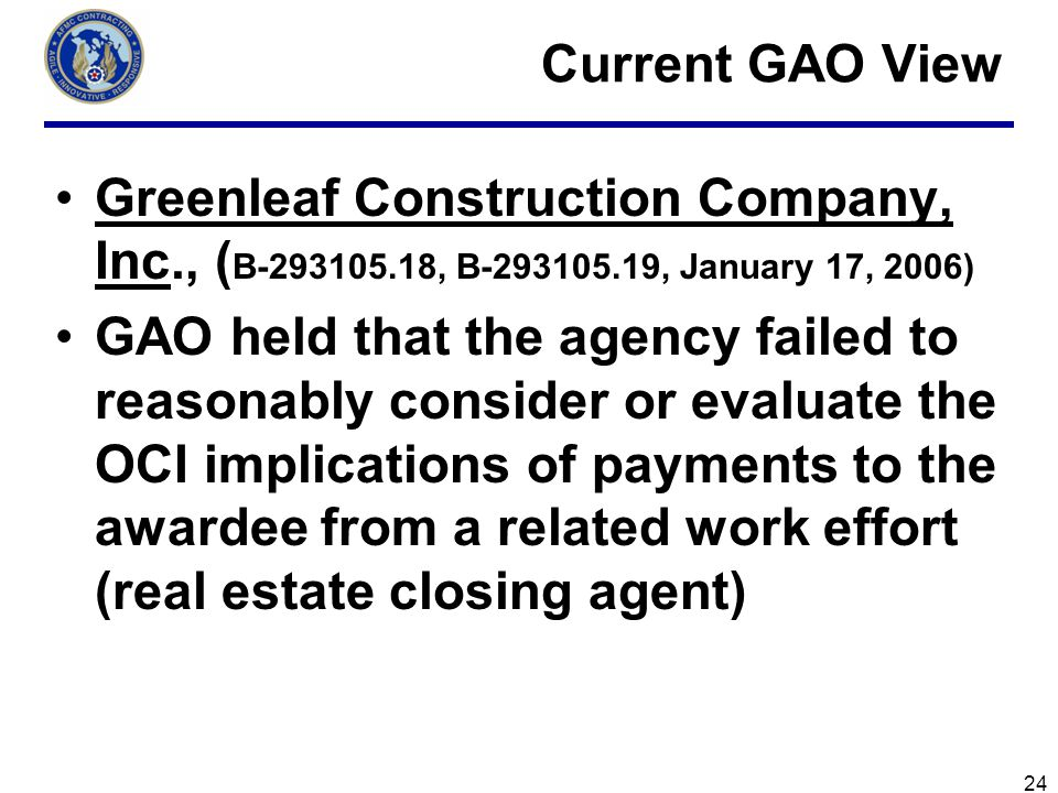 Current GAO View Greenleaf Construction Company, Inc., (B-293105.18, B-293105.19, January 17, 2006)
