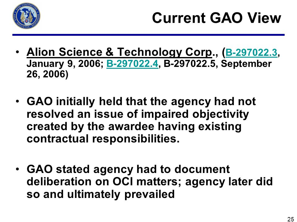 Current GAO View Alion Science & Technology Corp., (B-297022.3, January 9, 2006; B-297022.4, B-297022.5, September 26, 2006)