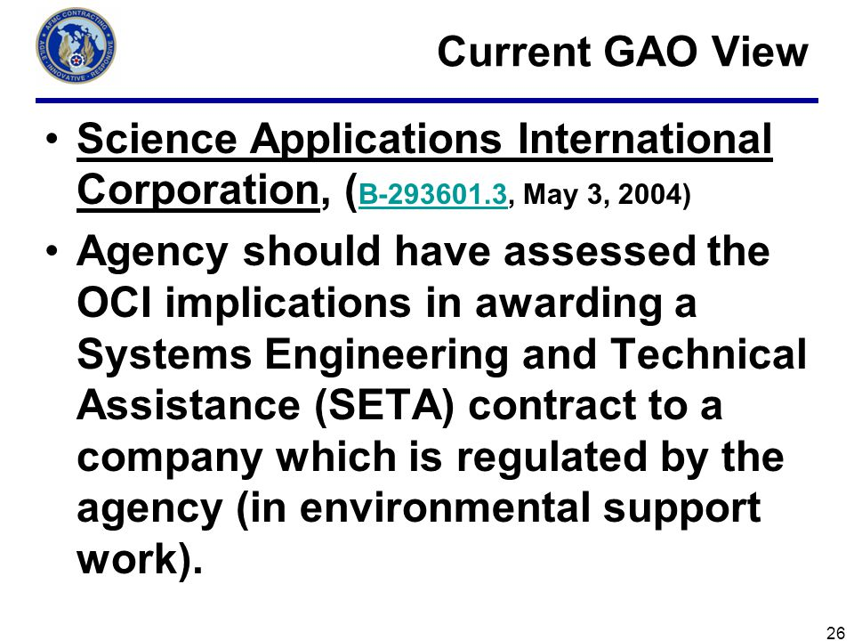 Current GAO View Science Applications International Corporation, (B-293601.3, May 3, 2004)