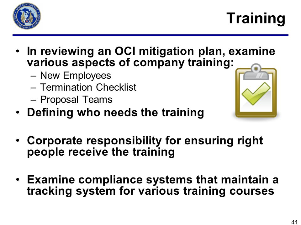 Training In reviewing an OCI mitigation plan, examine various aspects of company training: New Employees.