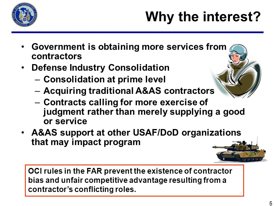 Why the interest Government is obtaining more services from contractors. Defense Industry Consolidation.