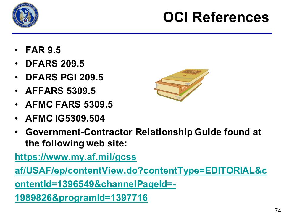 OCI References FAR 9.5 DFARS 209.5 DFARS PGI 209.5 AFFARS 5309.5