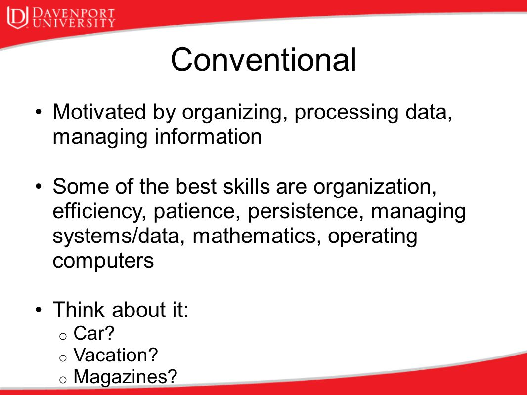 Conventional Motivated by organizing, processing data, managing information.