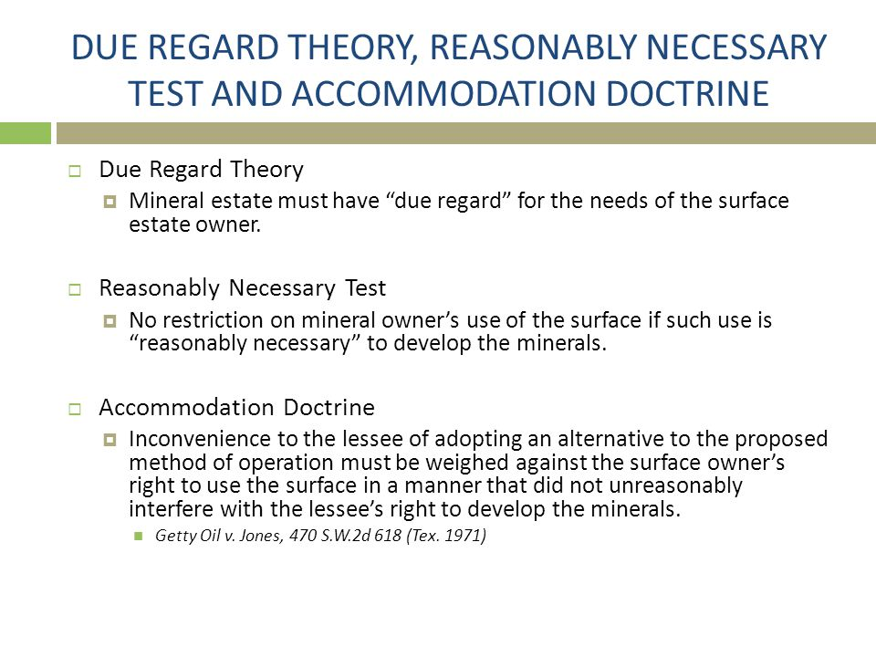 DUE REGARD THEORY, REASONABLY NECESSARY TEST AND ACCOMMODATION DOCTRINE