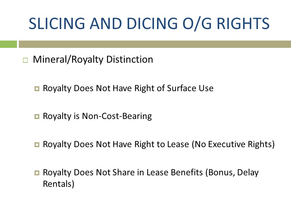 SLICING AND DICING O/G RIGHTS
