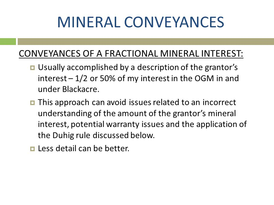 MINERAL CONVEYANCES CONVEYANCES OF A FRACTIONAL MINERAL INTEREST: