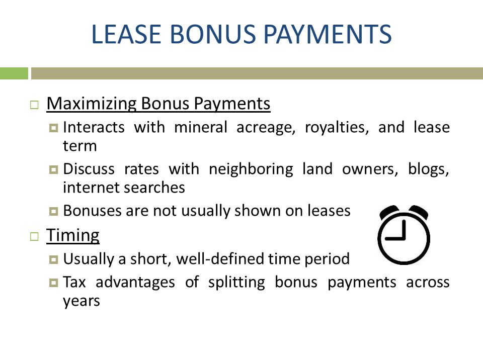 LEASE BONUS PAYMENTS Maximizing Bonus Payments Timing
