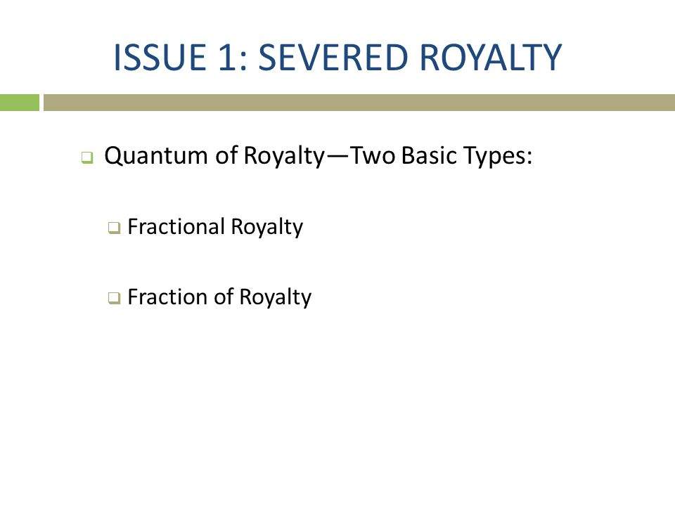 ISSUE 1: SEVERED ROYALTY