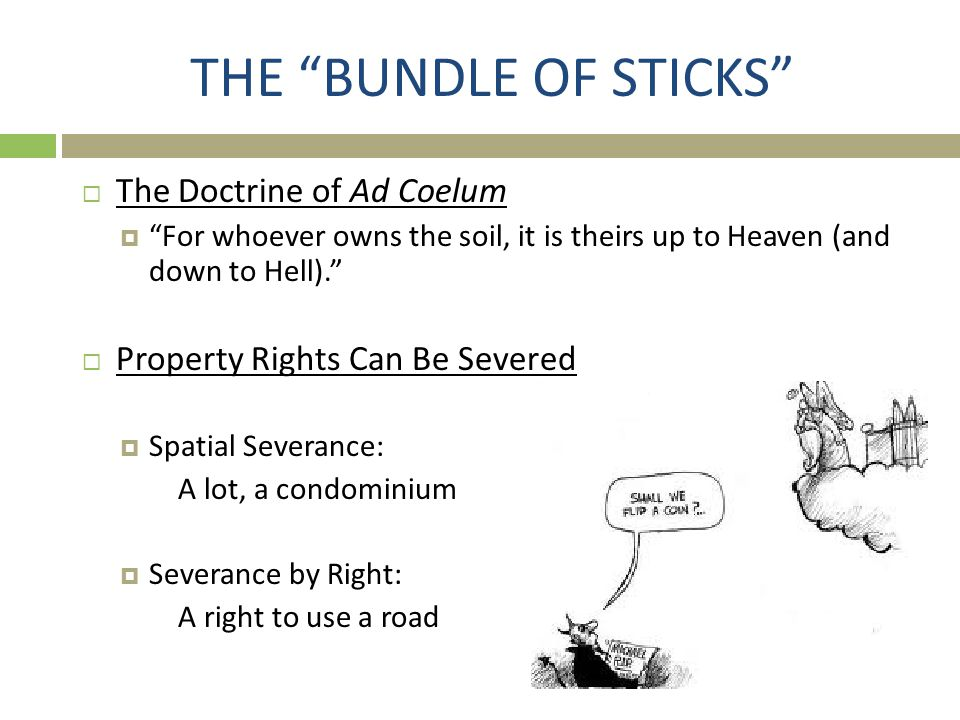 THE BUNDLE OF STICKS The Doctrine of Ad Coelum