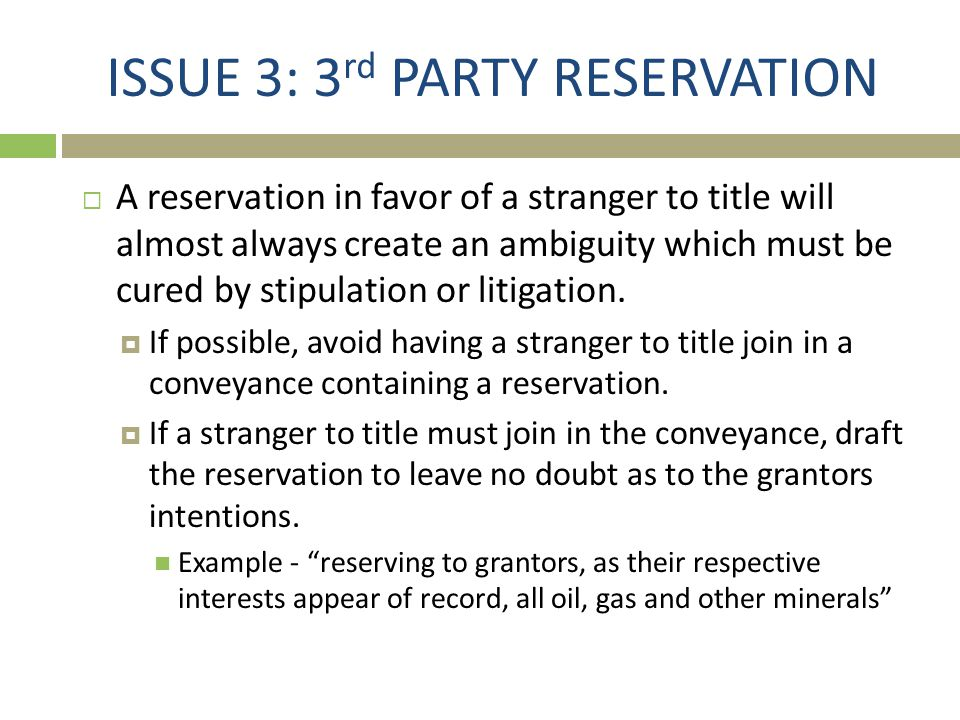 ISSUE 3: 3rd PARTY RESERVATION