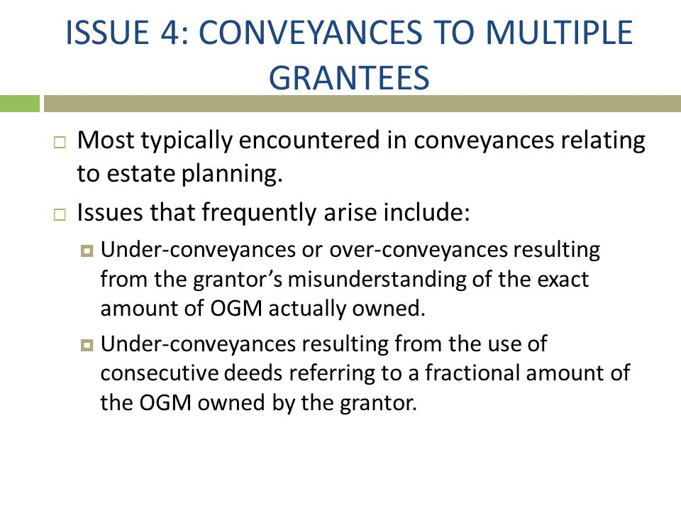 ISSUE 4: CONVEYANCES TO MULTIPLE GRANTEES