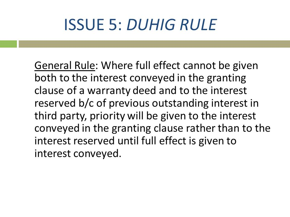 ISSUE 5: DUHIG RULE