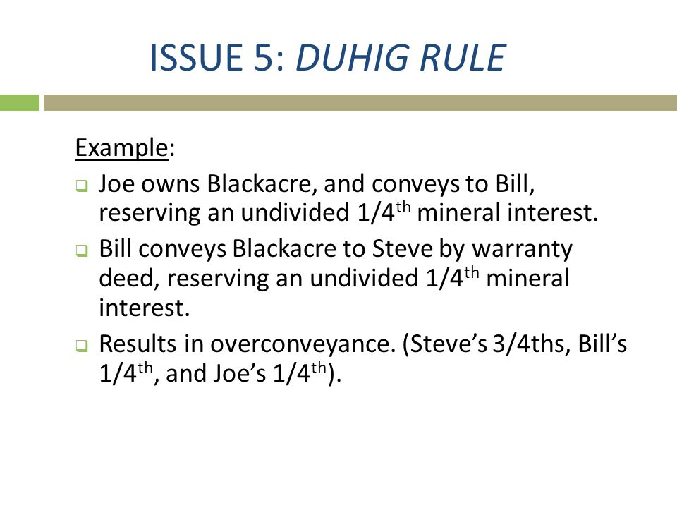 ISSUE 5: DUHIG RULE Example: