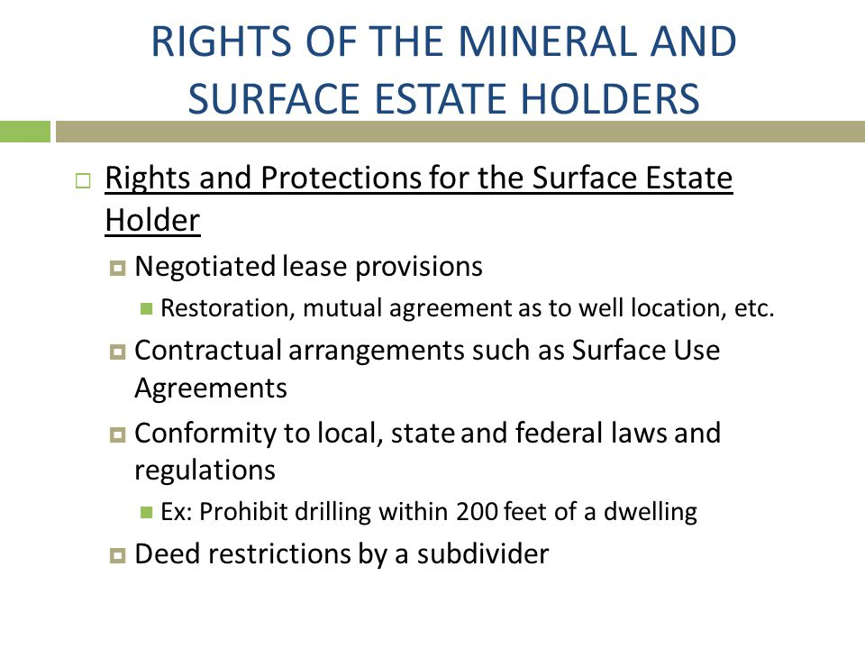 RIGHTS OF THE MINERAL AND SURFACE ESTATE HOLDERS