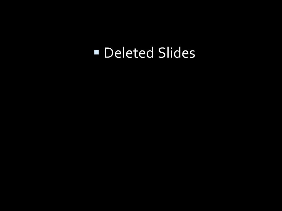 Deleted Slides