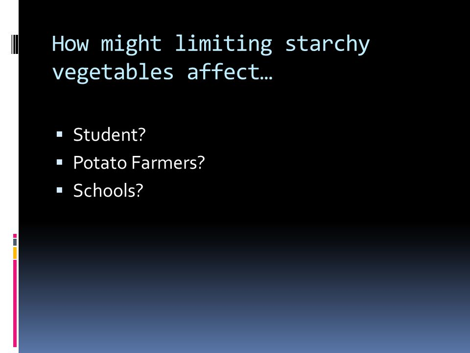 How might limiting starchy vegetables affect…