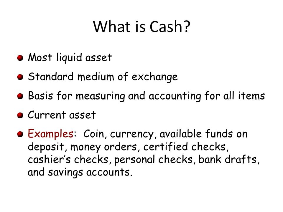 What is Cash Most liquid asset Standard medium of exchange