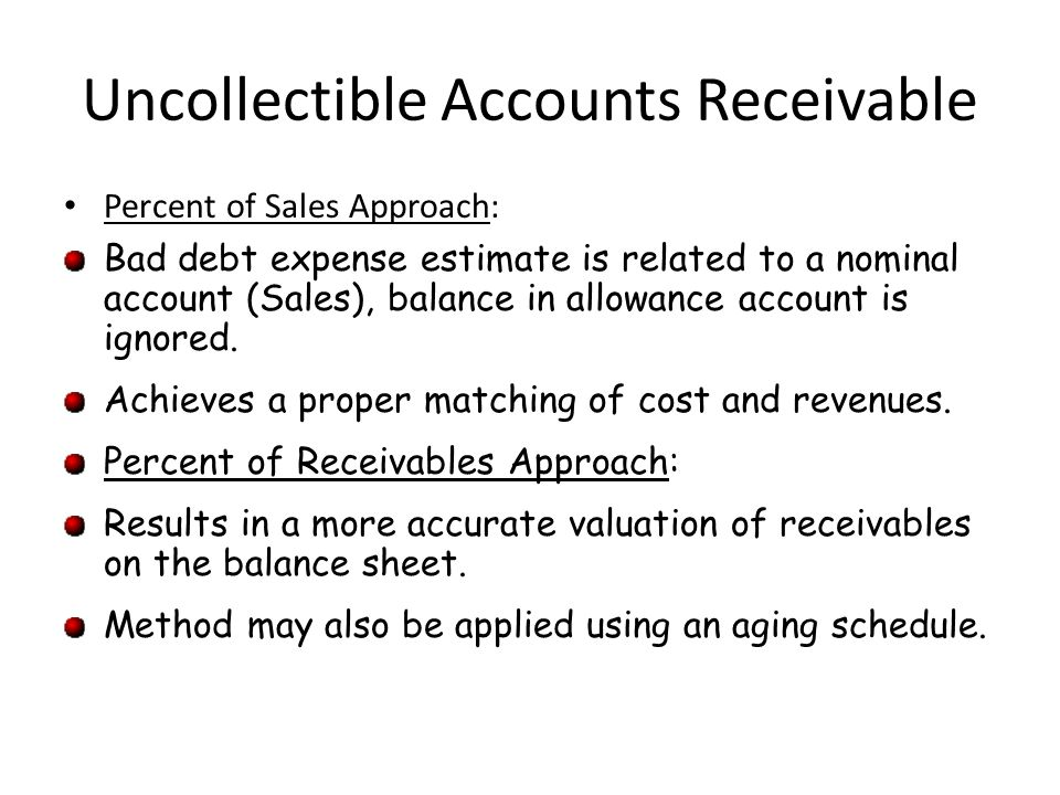 uncollectable accounts Also known as a bad debt reserve, this is a contra account listed within the current asset section of the balance sheet they are considered uncollectible accounts).